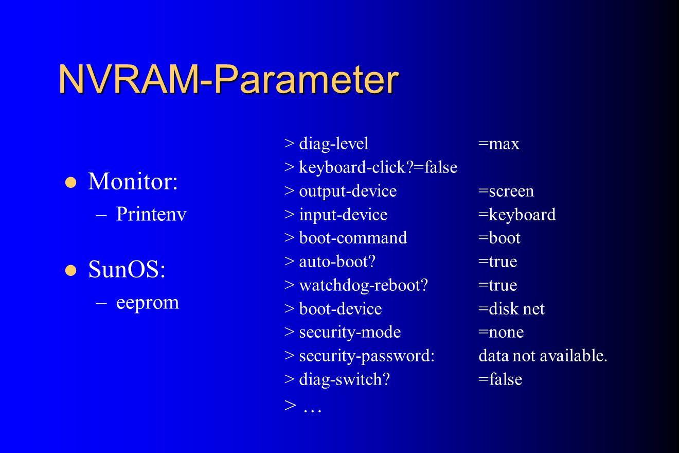 NVRAM-Parameter Monitor: SunOS: Printenv eeprom > …