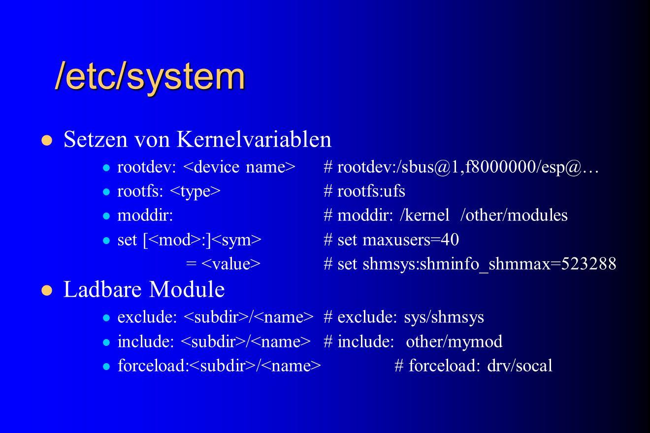 /etc/system Setzen von Kernelvariablen Ladbare Module