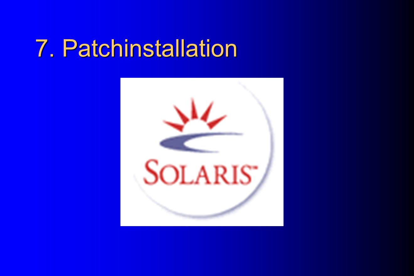 7. Patchinstallation