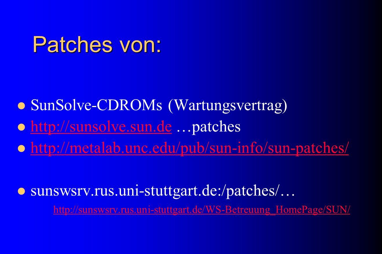 Patches von: SunSolve-CDROMs (Wartungsvertrag)