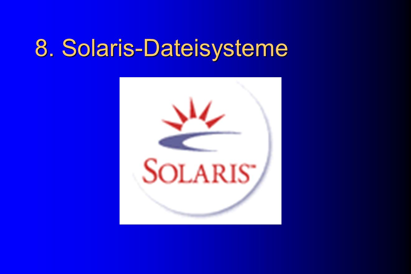 8. Solaris-Dateisysteme