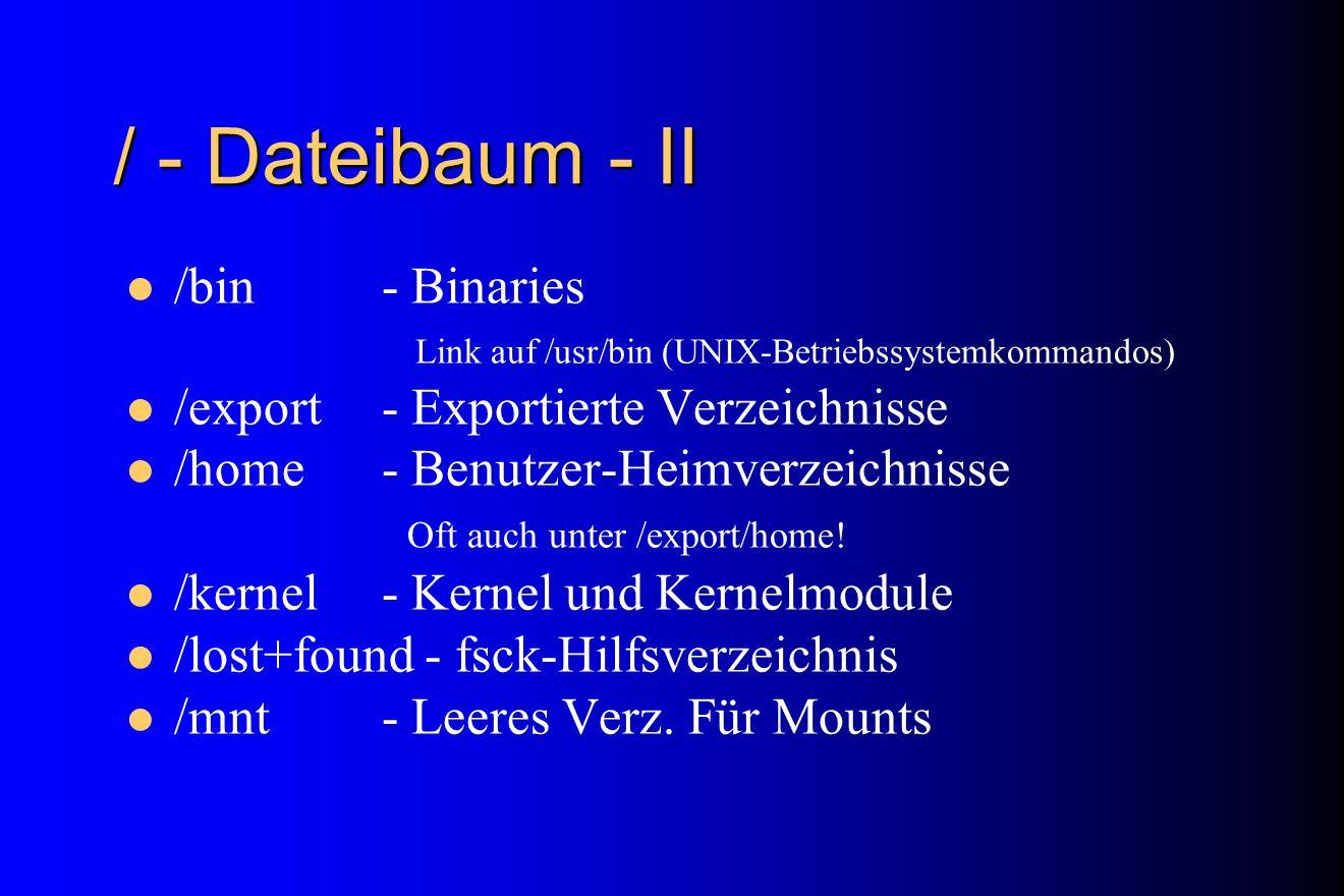 / - Dateibaum - II /bin - Binaries /export - Exportierte Verzeichnisse