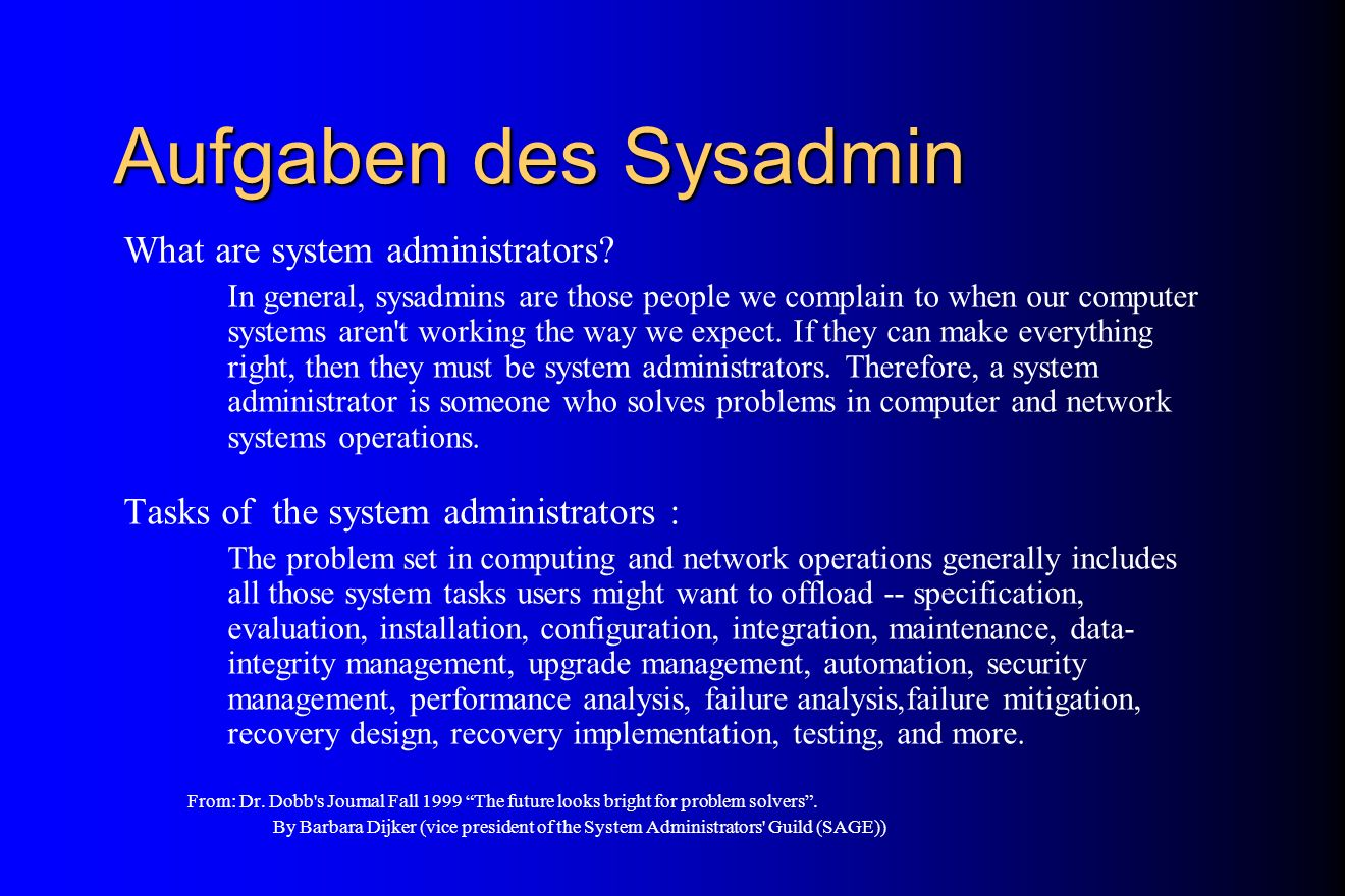 Aufgaben des Sysadmin What are system administrators