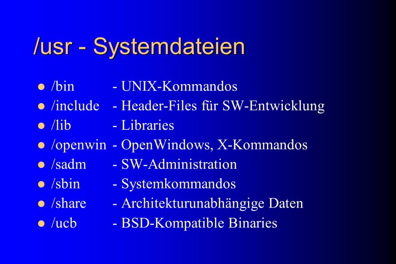 /usr - Systemdateien /bin - UNIX-Kommandos