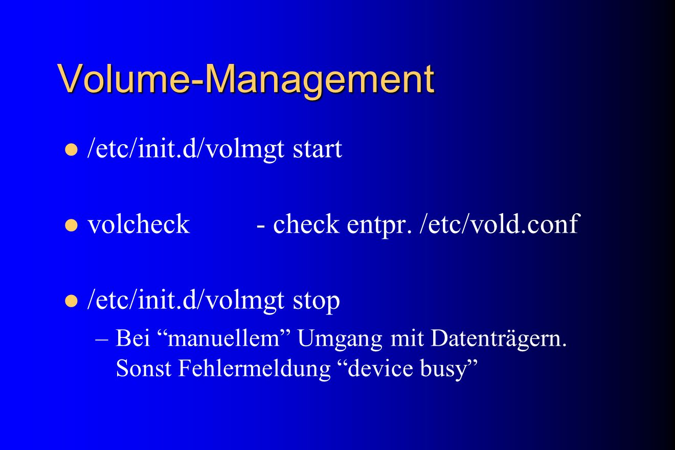 Volume-Management /etc/init.d/volmgt start