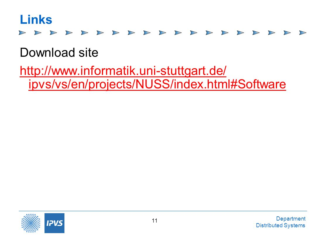 Links Download site. http://www.informatik.uni-stuttgart.de/ ipvs/vs/en/projects/NUSS/index.html#Software.