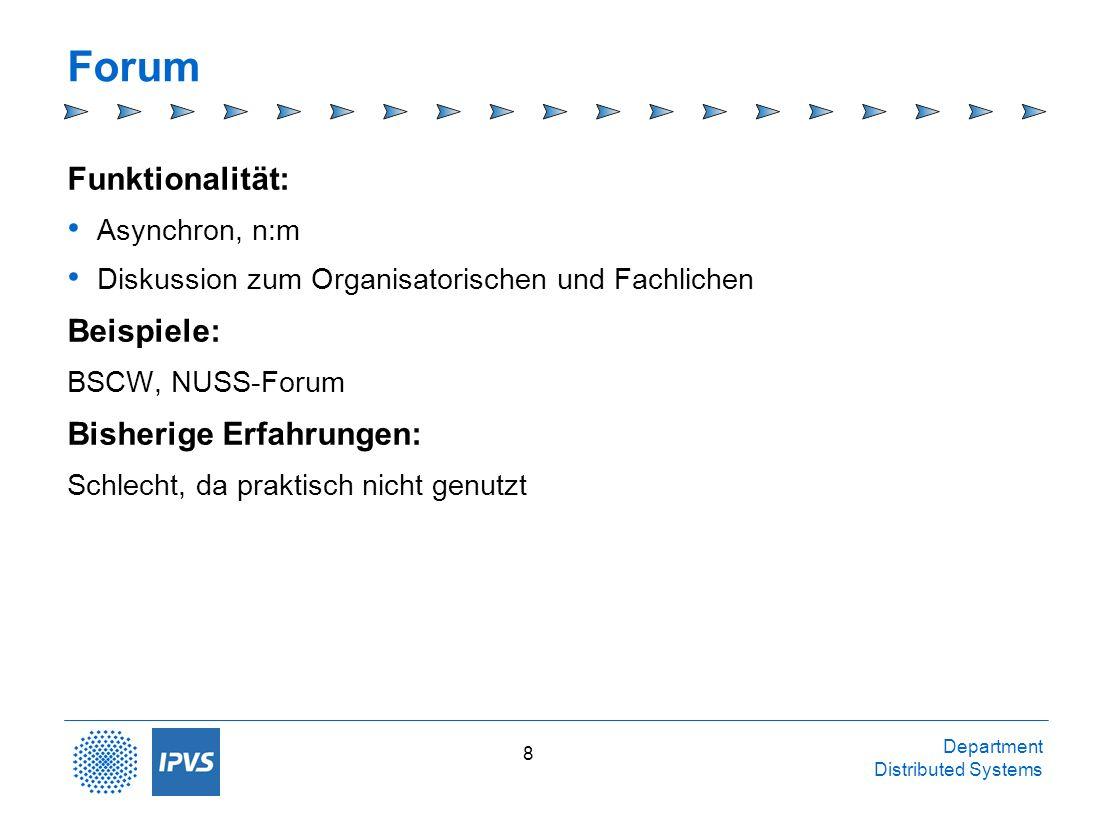 Forum Funktionalität: Beispiele: Bisherige Erfahrungen: Asynchron, n:m