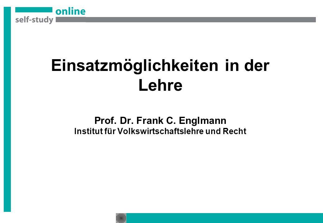 Einsatzmöglichkeiten in der Lehre Prof. Dr. Frank C