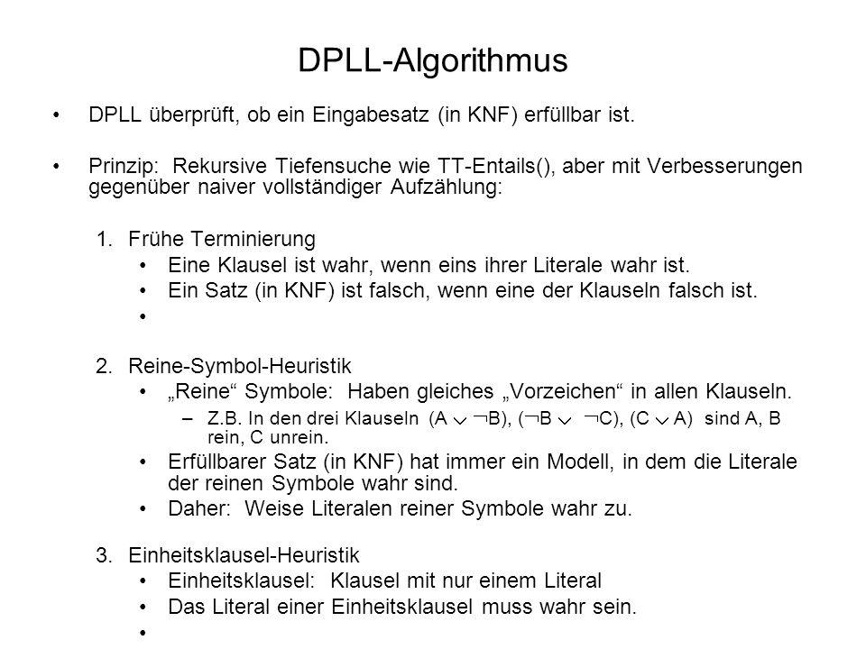 DPLL-Algorithmus DPLL überprüft, ob ein Eingabesatz (in KNF) erfüllbar ist.