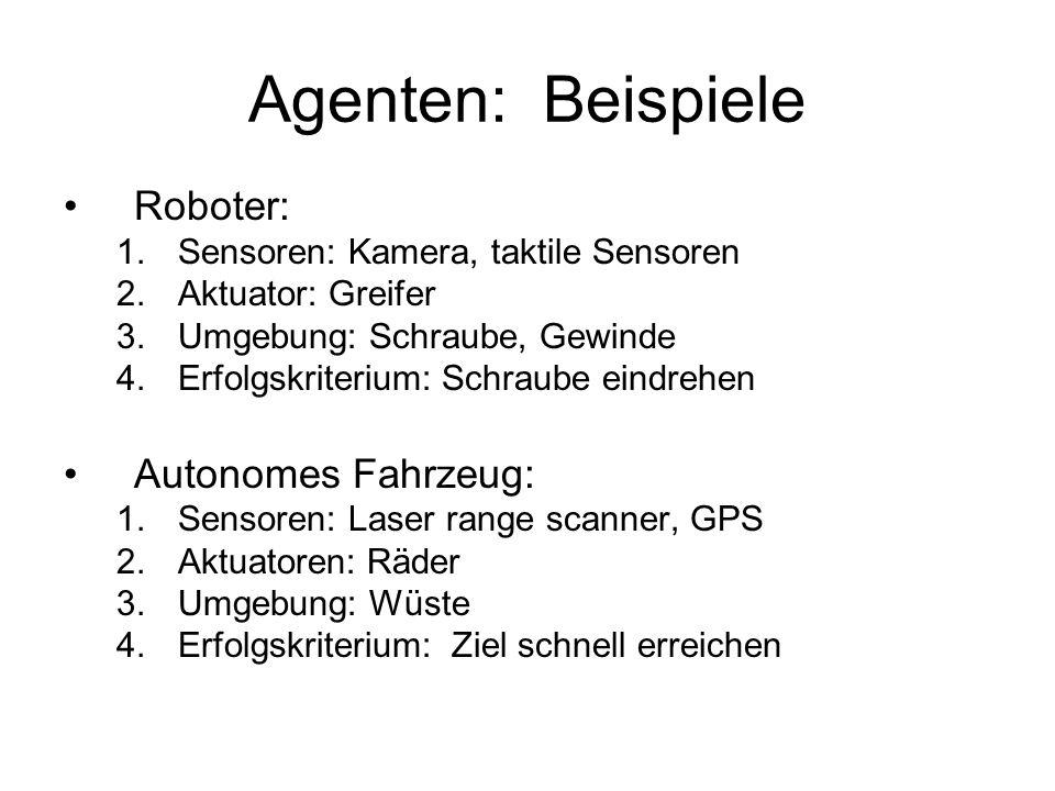 Agenten: Beispiele Roboter: Autonomes Fahrzeug: