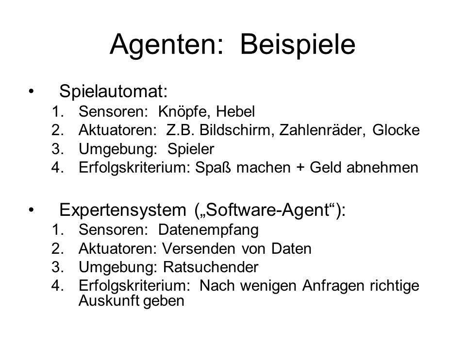 "Agenten: Beispiele Spielautomat: Expertensystem (""Software-Agent ):"