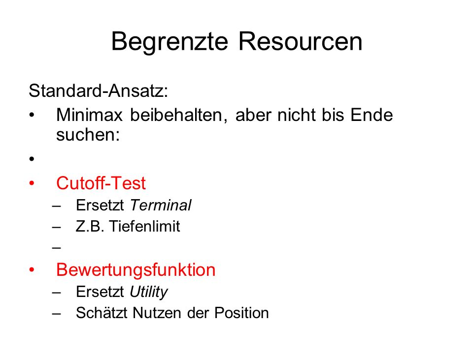 Begrenzte Resourcen Standard-Ansatz: