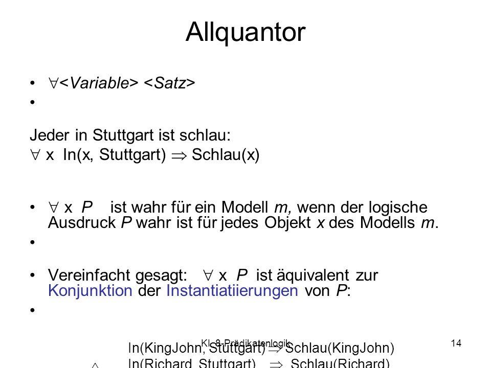 Allquantor <Variable> <Satz>