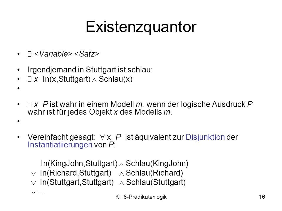 Existenzquantor  <Variable> <Satz>