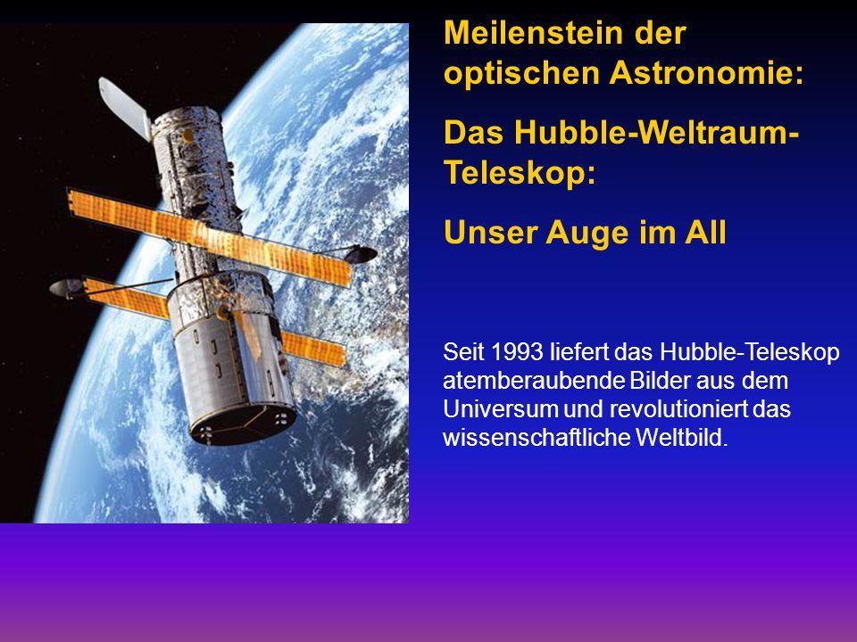 Meilenstein der optischen Astronomie: Das Hubble-Weltraum-Teleskop: