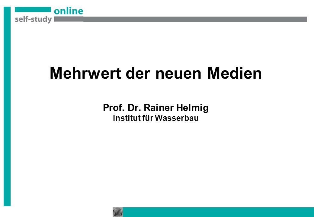 Mehrwert der neuen Medien Prof. Dr