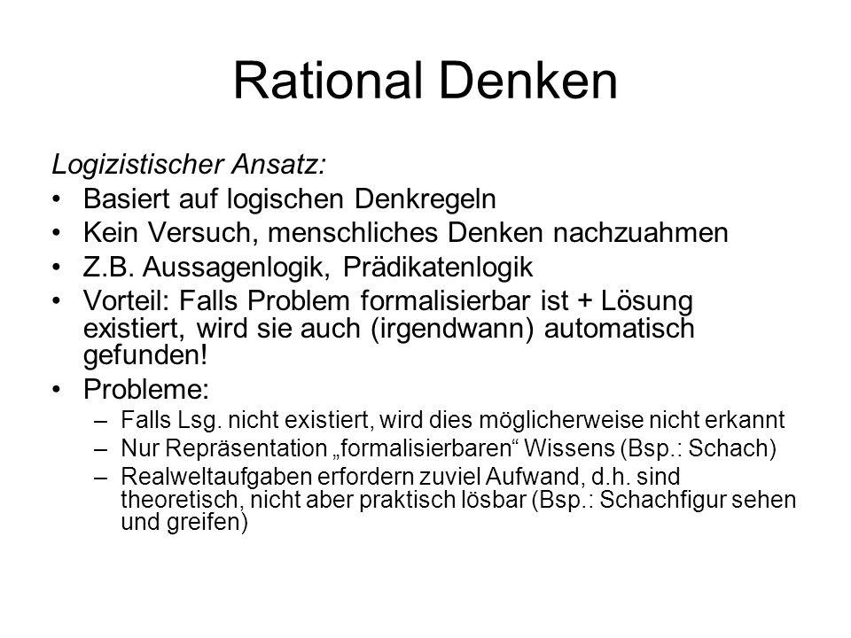 Rational Denken Logizistischer Ansatz: