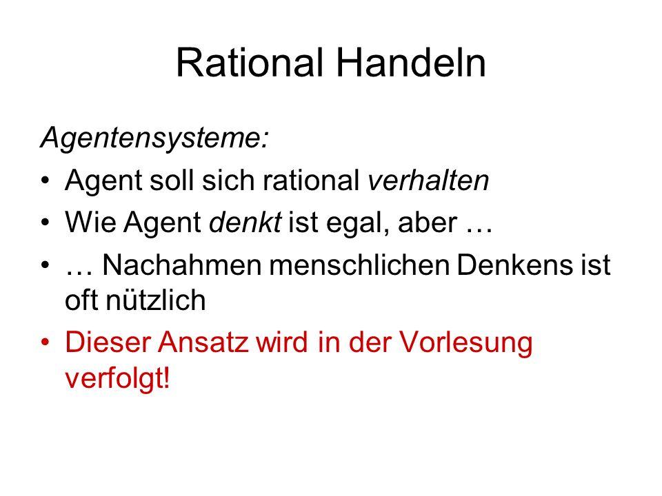 Rational Handeln Agentensysteme: Agent soll sich rational verhalten