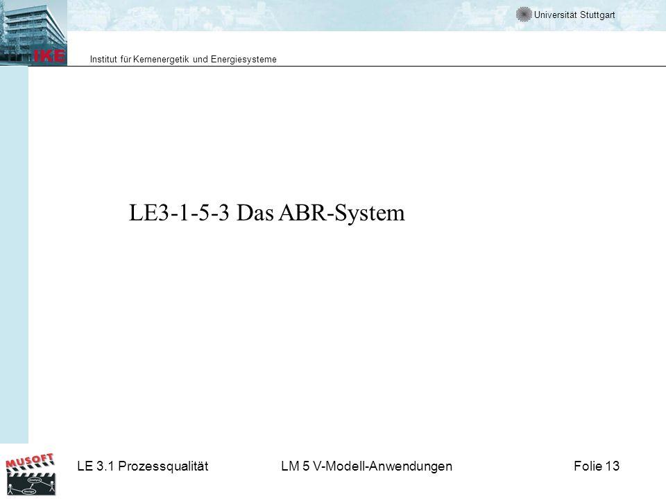 LE3-1-5-3 Das ABR-System
