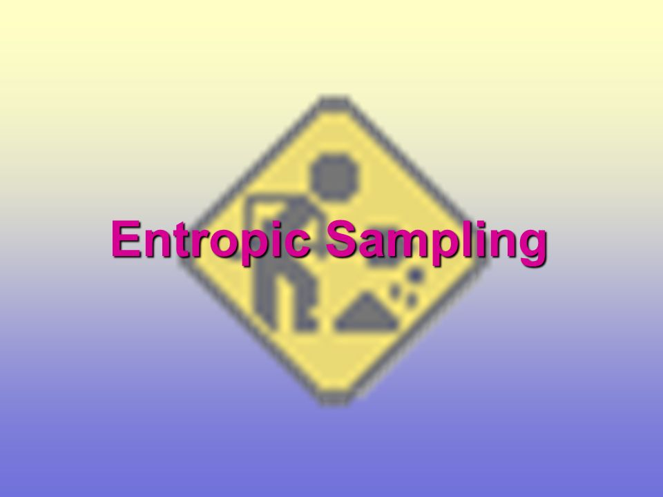 Entropic Sampling