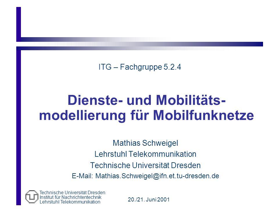 Dienste- und Mobilitäts-modellierung für Mobilfunknetze
