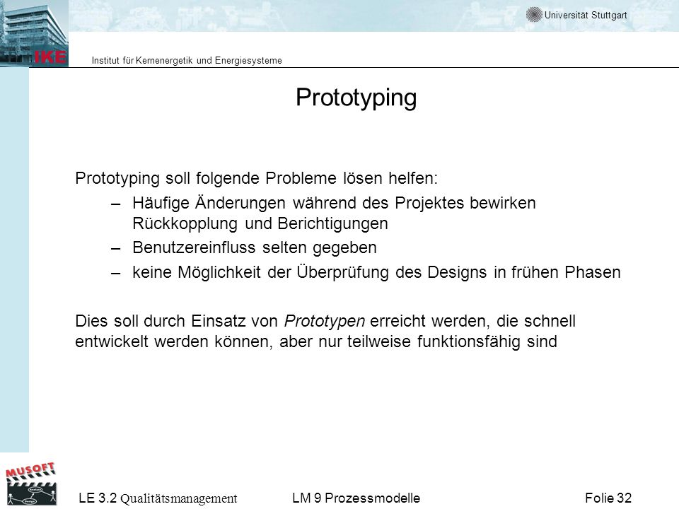 Prototyping Prototyping soll folgende Probleme lösen helfen:
