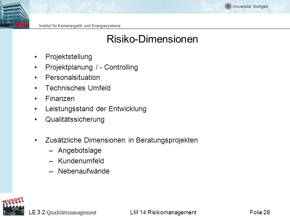Risiko-Dimensionen Projektstellung Projektplanung / - Controlling