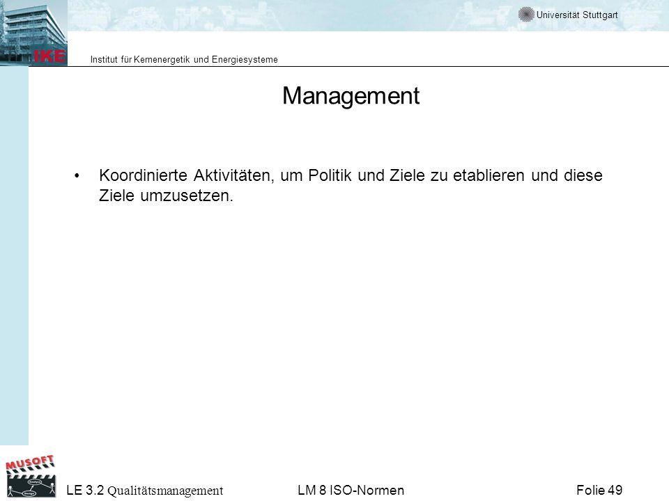ManagementKoordinierte Aktivitäten, um Politik und Ziele zu etablieren und diese Ziele umzusetzen. LE 3.2 Qualitätsmanagement.