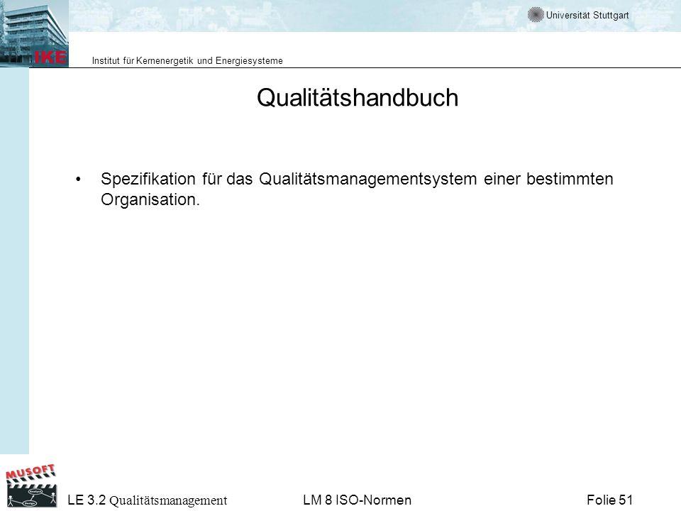 Qualitätshandbuch Spezifikation für das Qualitätsmanagementsystem einer bestimmten Organisation. LE 3.2 Qualitätsmanagement.