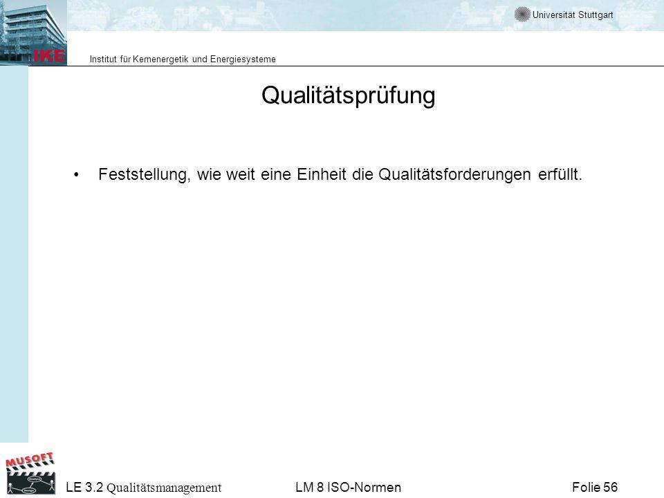 Qualitätsprüfung Feststellung, wie weit eine Einheit die Qualitätsforderungen erfüllt. LE 3.2 Qualitätsmanagement.