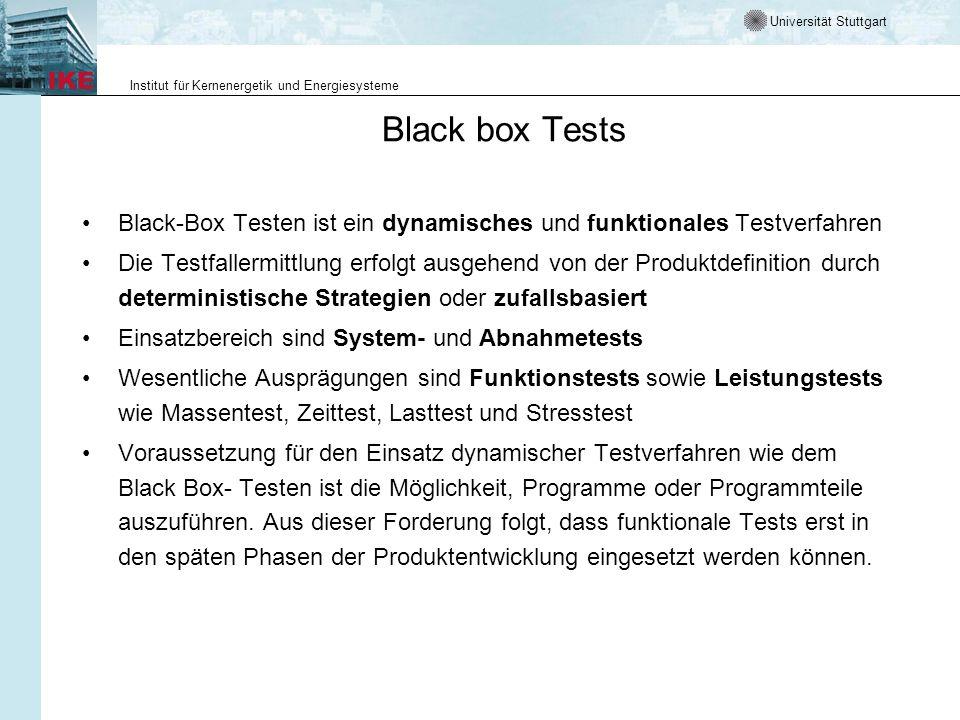 Black box Tests Black-Box Testen ist ein dynamisches und funktionales Testverfahren.