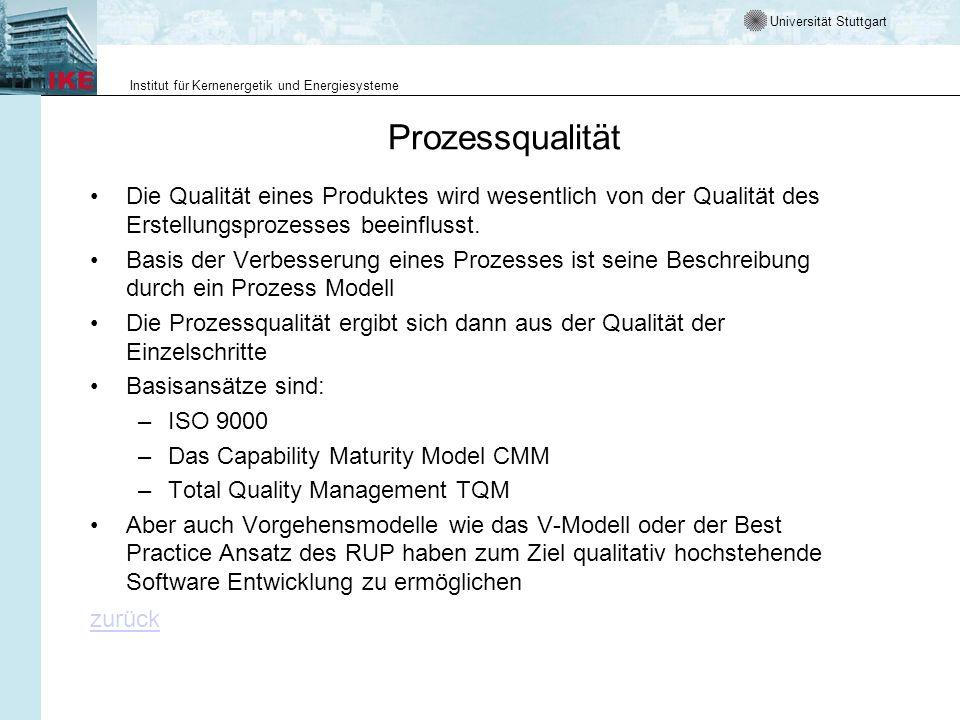 Prozessqualität Die Qualität eines Produktes wird wesentlich von der Qualität des Erstellungsprozesses beeinflusst.