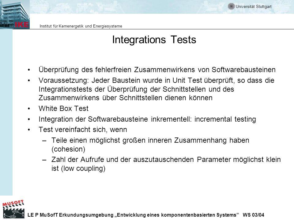 Integrations TestsÜberprüfung des fehlerfreien Zusammenwirkens von Softwarebausteinen.