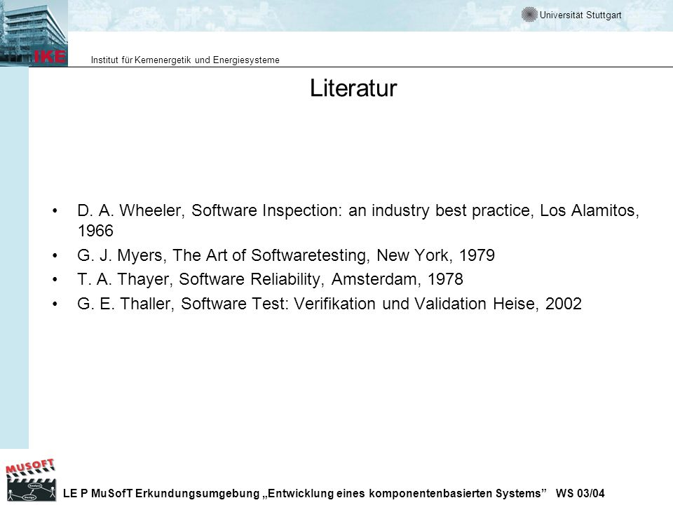 LiteraturD. A. Wheeler, Software Inspection: an industry best practice, Los Alamitos, 1966. G. J. Myers, The Art of Softwaretesting, New York, 1979.