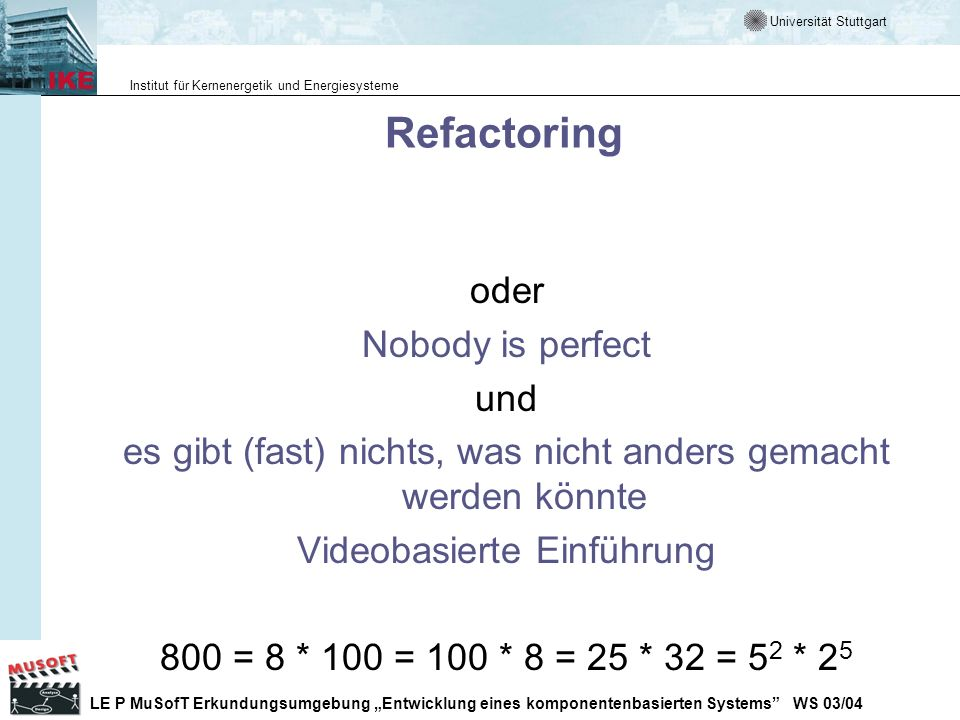 Refactoring oder Nobody is perfect und