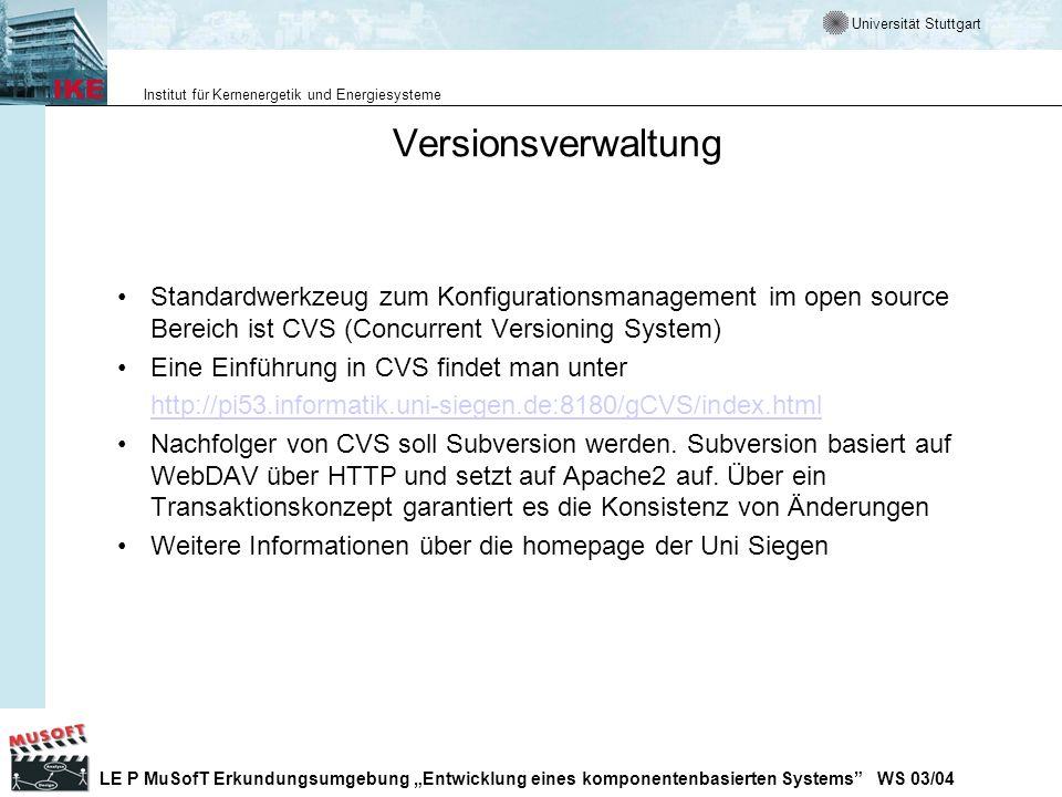 VersionsverwaltungStandardwerkzeug zum Konfigurationsmanagement im open source Bereich ist CVS (Concurrent Versioning System)