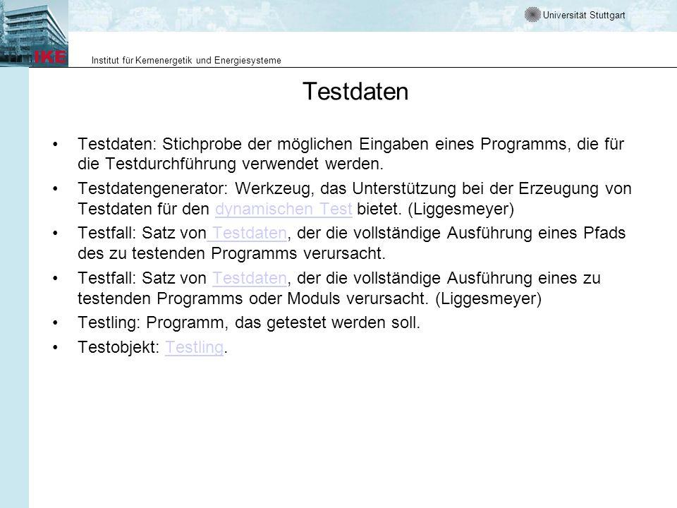 TestdatenTestdaten: Stichprobe der möglichen Eingaben eines Programms, die für die Testdurchführung verwendet werden.