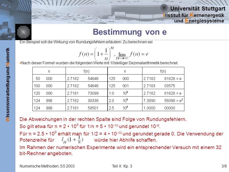 Bestimmung von eEin Beispiel soll die Wirkung von Rundungsfehlern erläutern. Zu berechnen sei.