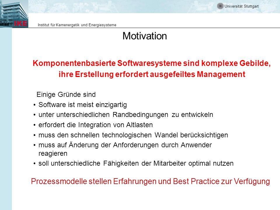 Motivation Komponentenbasierte Softwaresysteme sind komplexe Gebilde, ihre Erstellung erfordert ausgefeiltes Management.