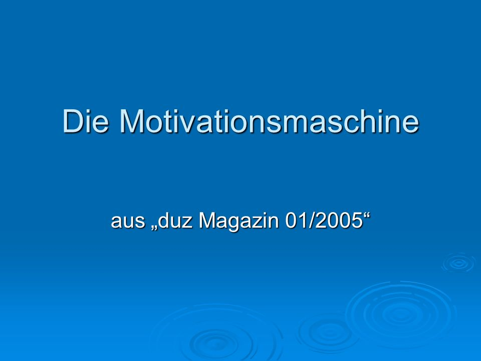 Die Motivationsmaschine