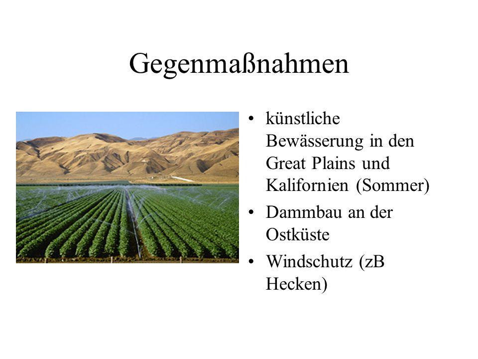 Gegenmaßnahmenkünstliche Bewässerung in den Great Plains und Kalifornien (Sommer) Dammbau an der Ostküste.
