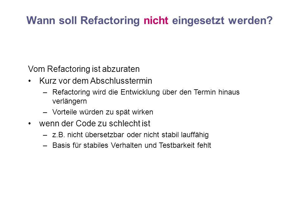 Wann soll Refactoring nicht eingesetzt werden