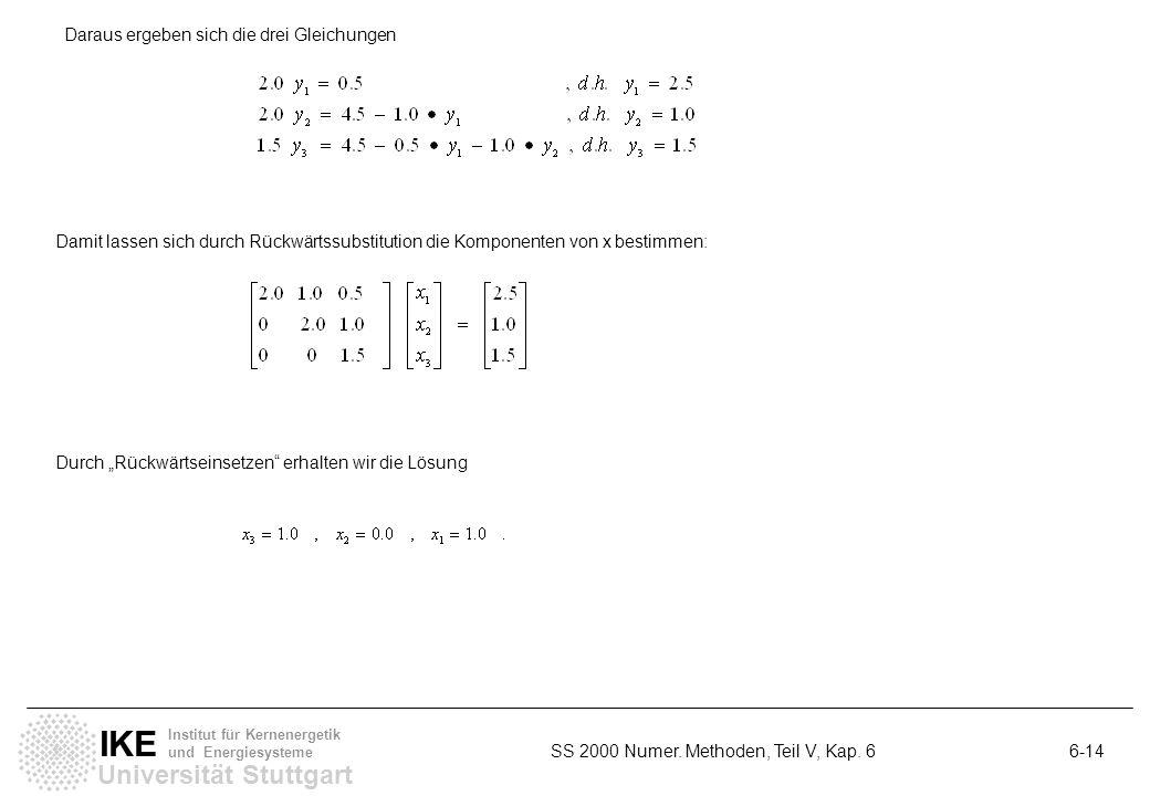 Daraus ergeben sich die drei Gleichungen
