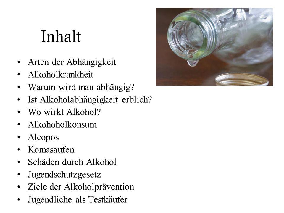 Inhalt Arten der Abhängigkeit Alkoholkrankheit
