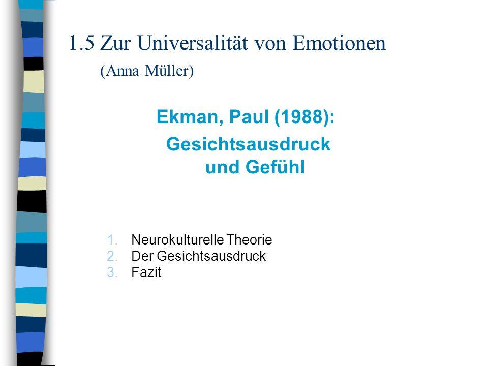 1.5 Zur Universalität von Emotionen (Anna Müller)