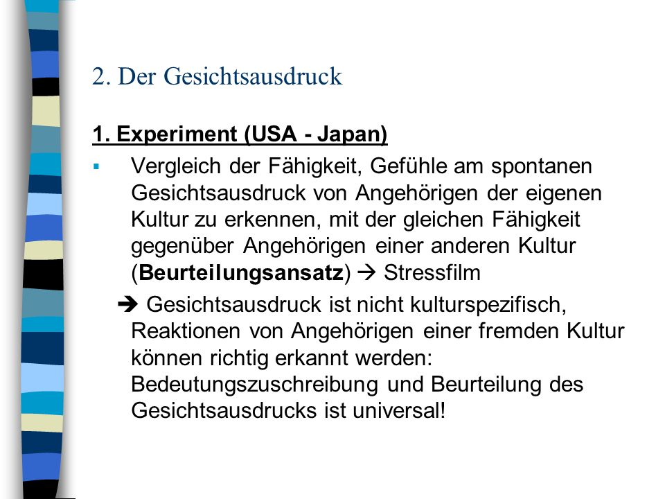 2. Der Gesichtsausdruck 1. Experiment (USA - Japan)