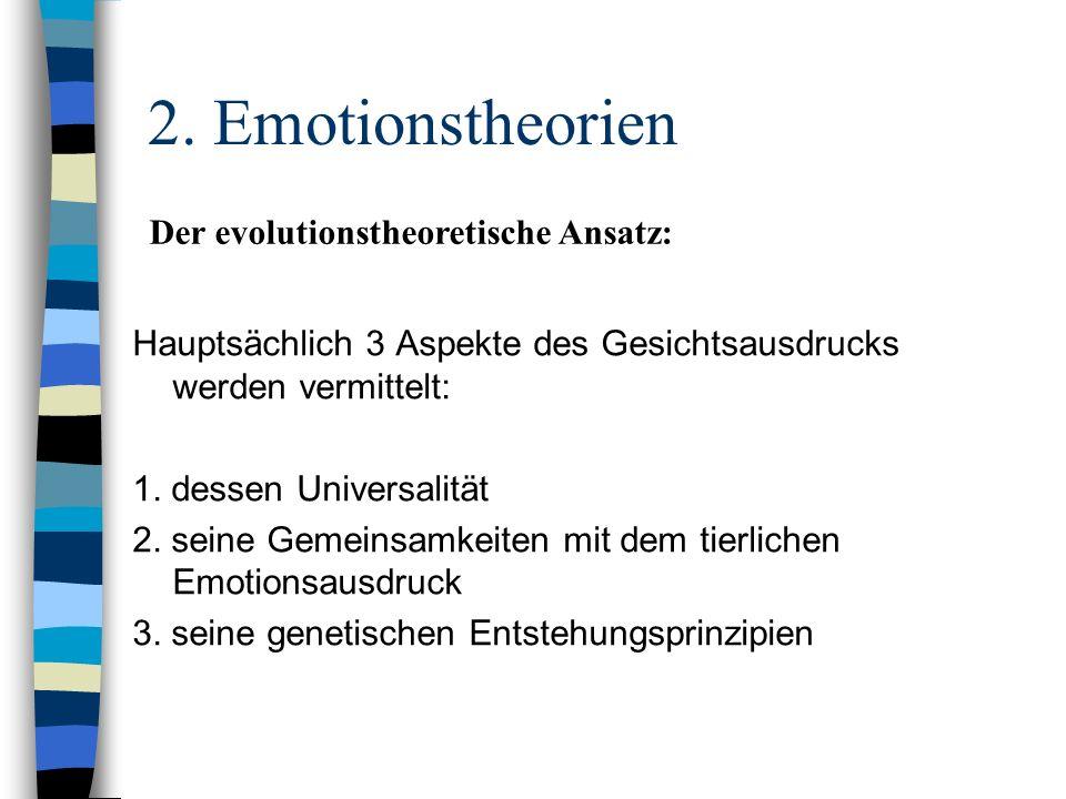 2. Emotionstheorien Der evolutionstheoretische Ansatz: