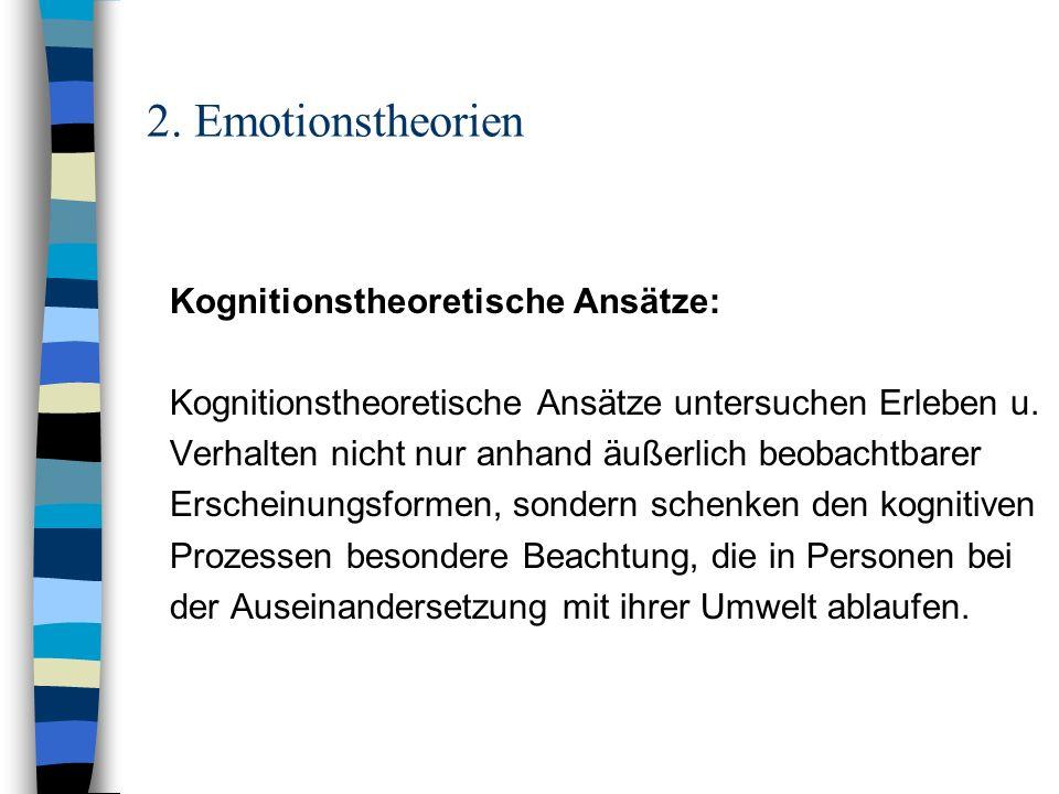 2. Emotionstheorien Kognitionstheoretische Ansätze: