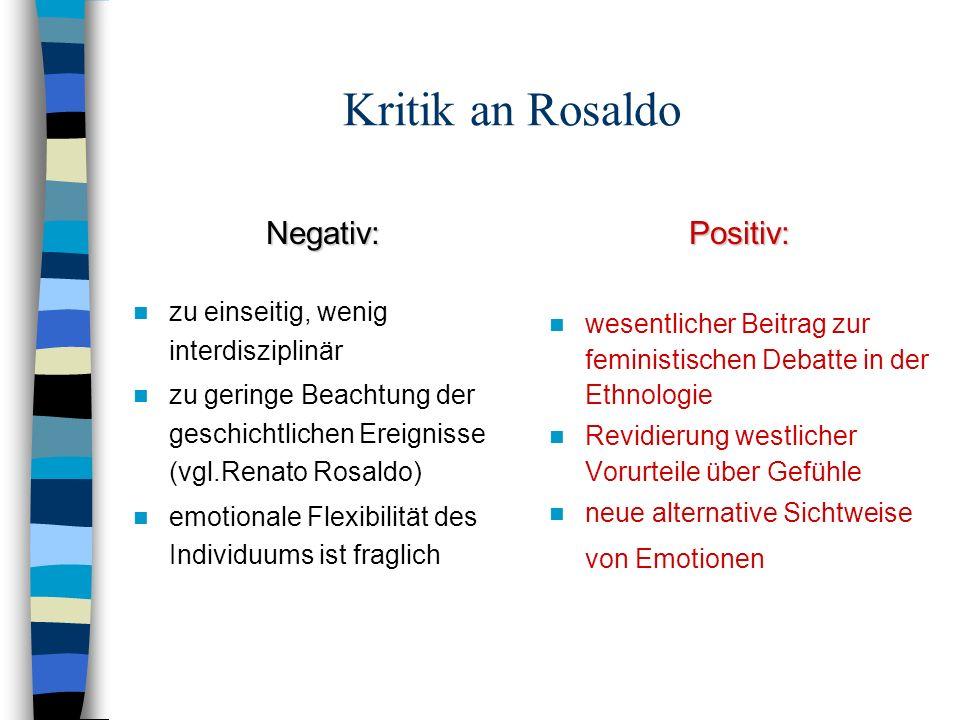 Kritik an Rosaldo Negativ: Positiv: