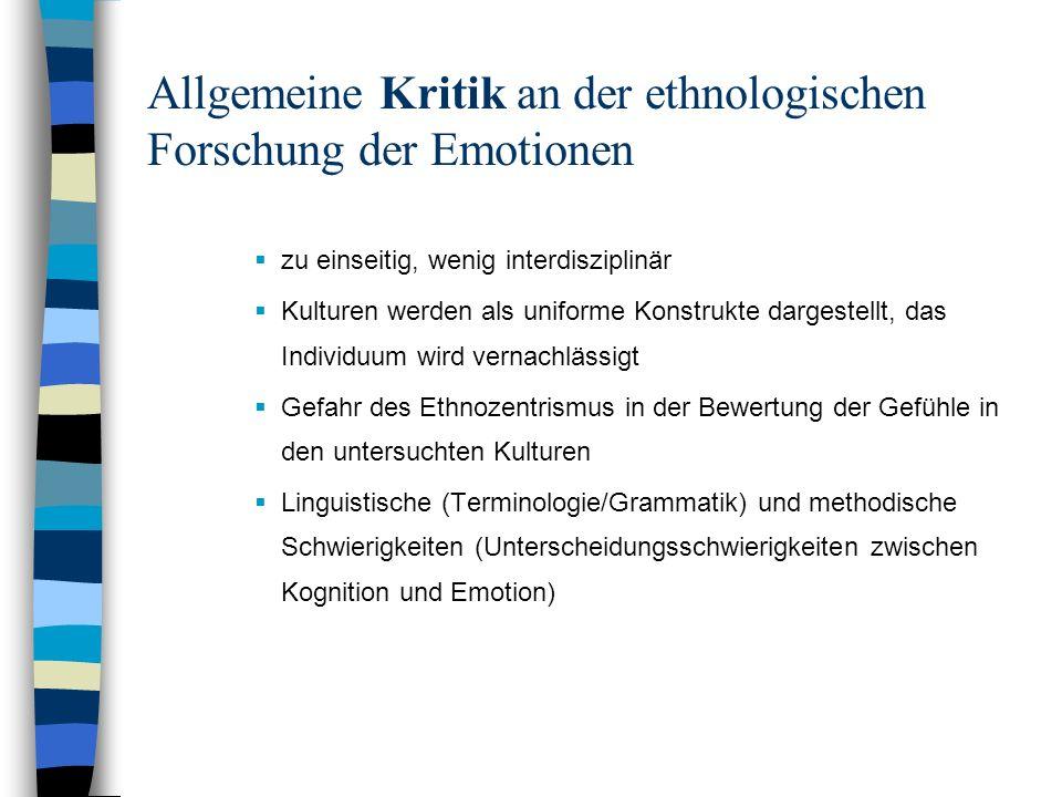 Allgemeine Kritik an der ethnologischen Forschung der Emotionen